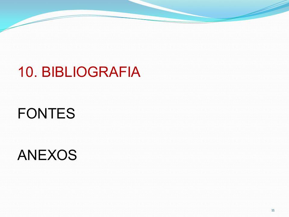10. BIBLIOGRAFIA FONTES ANEXOS