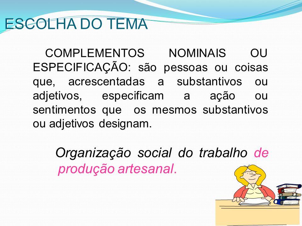 Organização social do trabalho de produção artesanal.