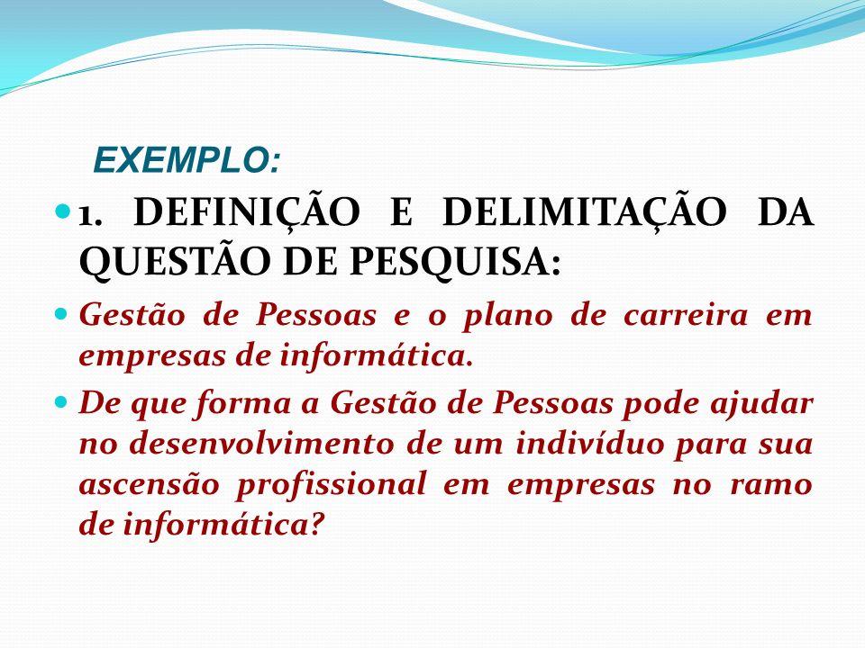 1. DEFINIÇÃO E DELIMITAÇÃO DA QUESTÃO DE PESQUISA: