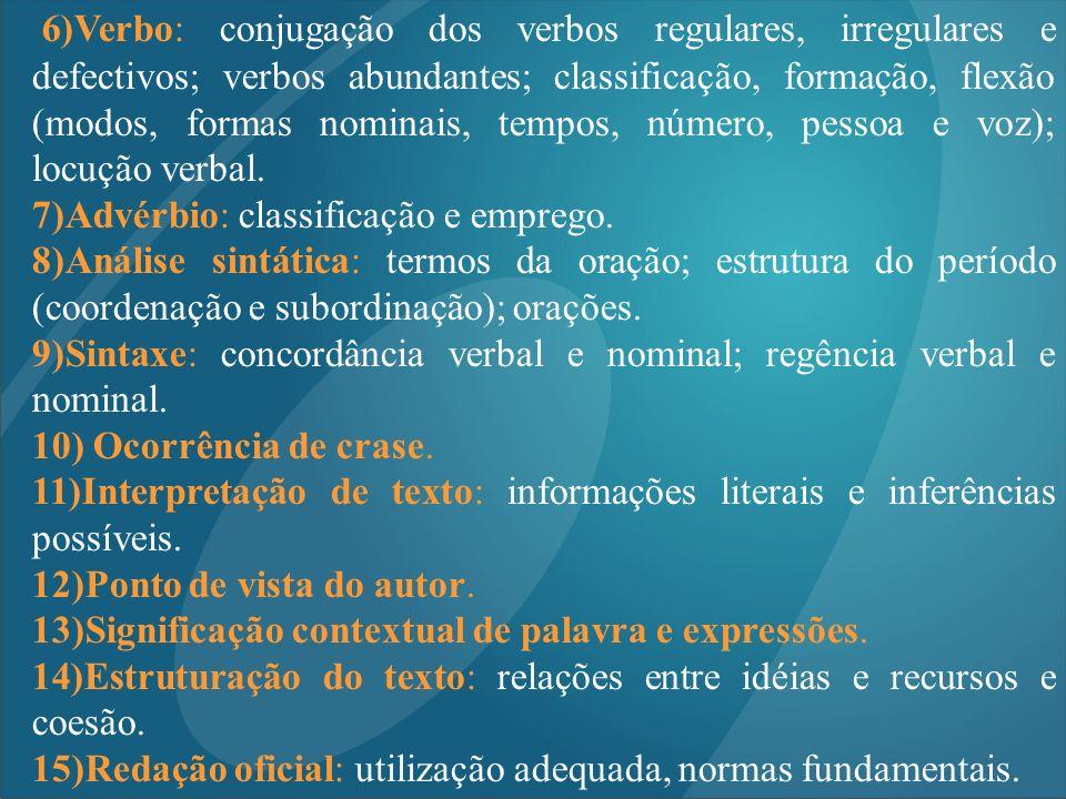 7)Advérbio: classificação e emprego.