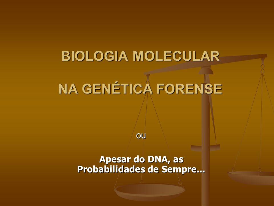 BIOLOGIA MOLECULAR NA GENÉTICA FORENSE