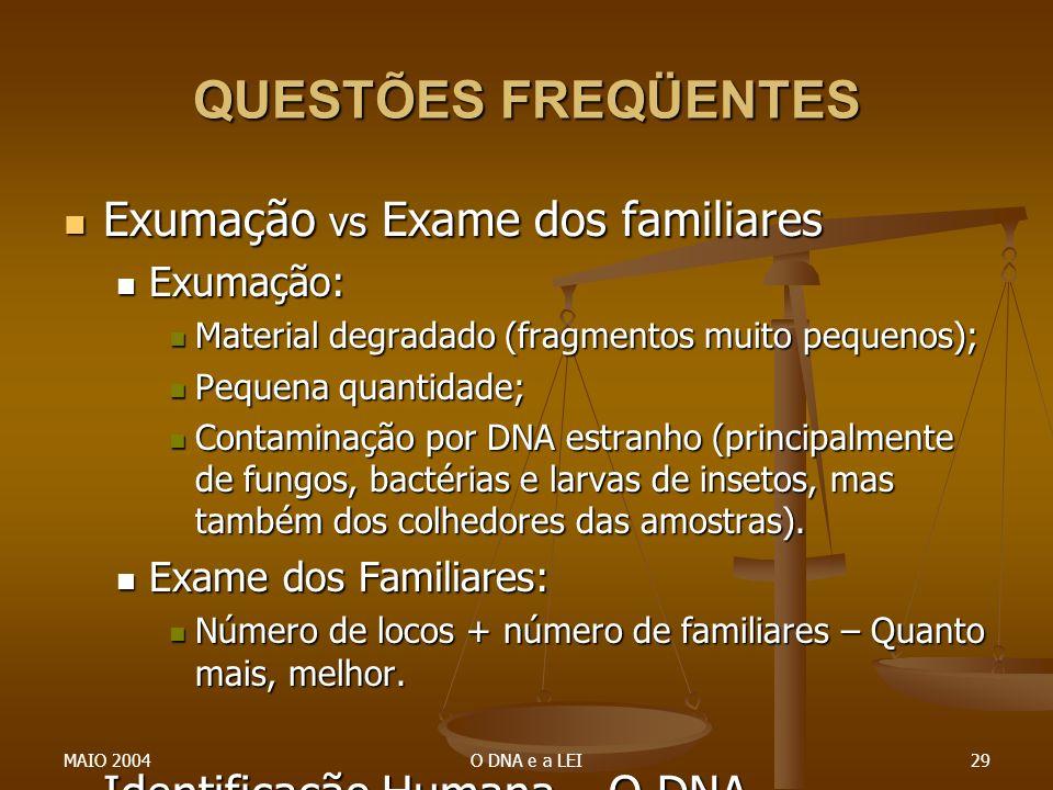 QUESTÕES FREQÜENTES Exumação vs Exame dos familiares