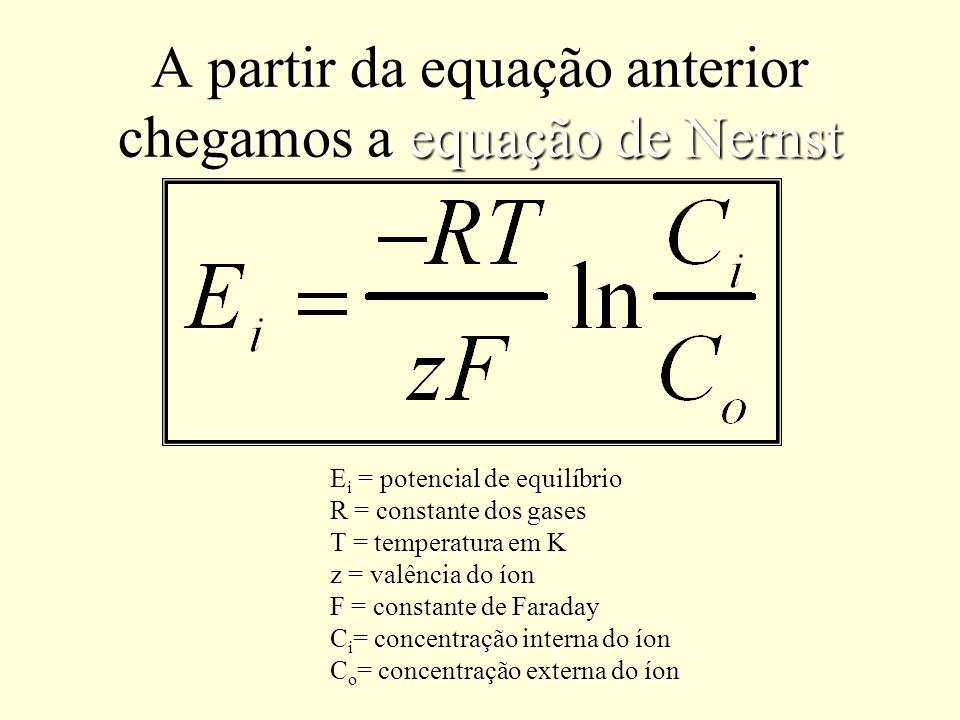 A partir da equação anterior chegamos a equação de Nernst