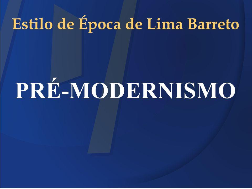Estilo de Época de Lima Barreto