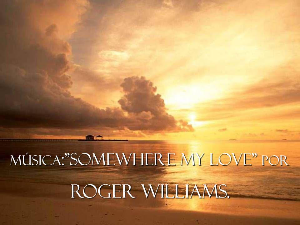 Música: Somewhere my love por