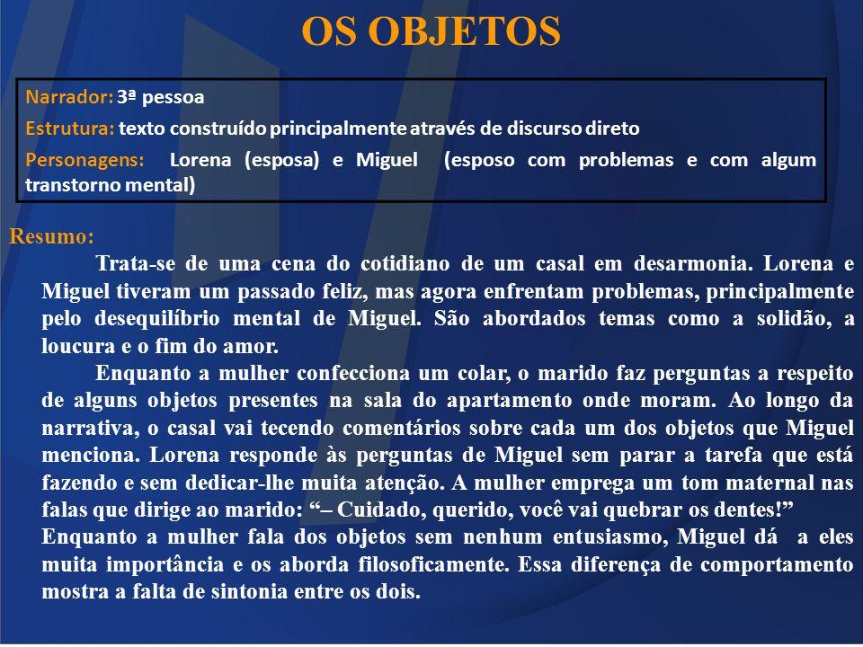 OS OBJETOS Resumo: