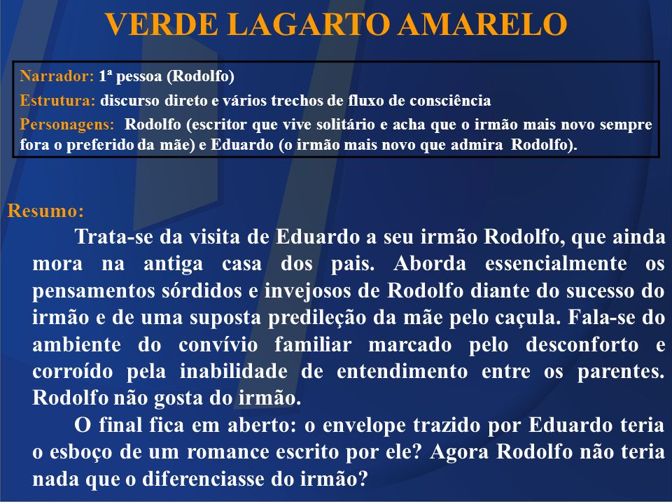 VERDE LAGARTO AMARELO Resumo: