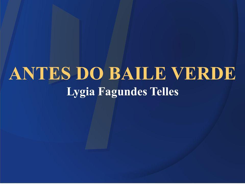 ANTES DO BAILE VERDE Lygia Fagundes Telles 2