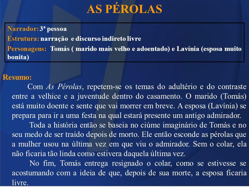 AS PÉROLAS Resumo: