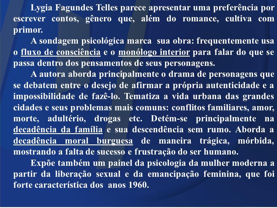 Lygia Fagundes Telles parece apresentar uma preferência por escrever contos, gênero que, além do romance, cultiva com primor.