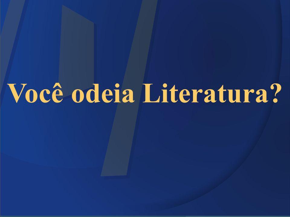 Você odeia Literatura 4