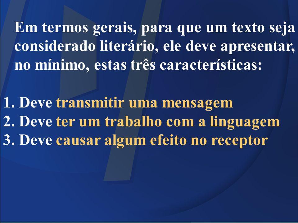 Deve transmitir uma mensagem Deve ter um trabalho com a linguagem