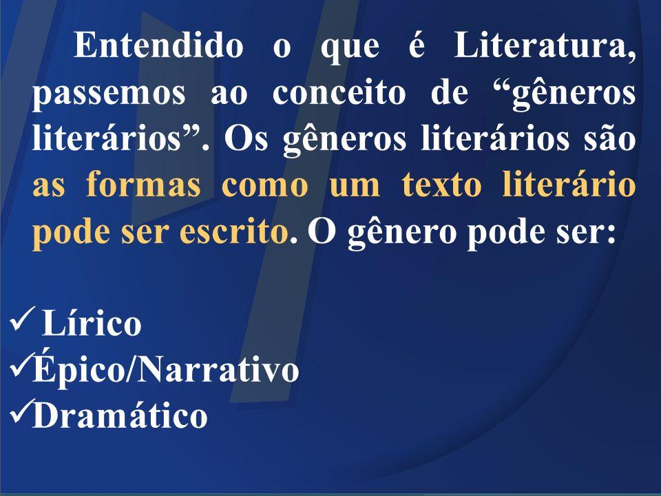 Entendido o que é Literatura, passemos ao conceito de gêneros literários . Os gêneros literários são as formas como um texto literário pode ser escrito. O gênero pode ser: