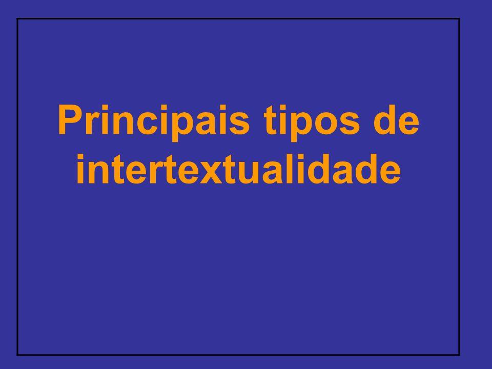 Principais tipos de intertextualidade