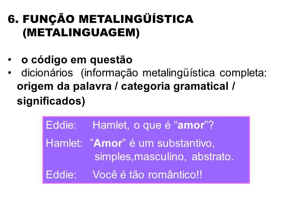 6. FUNÇÃO METALINGÜÍSTICA
