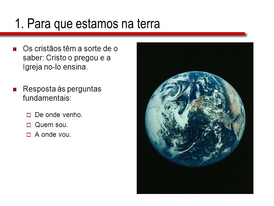 1. Para que estamos na terra