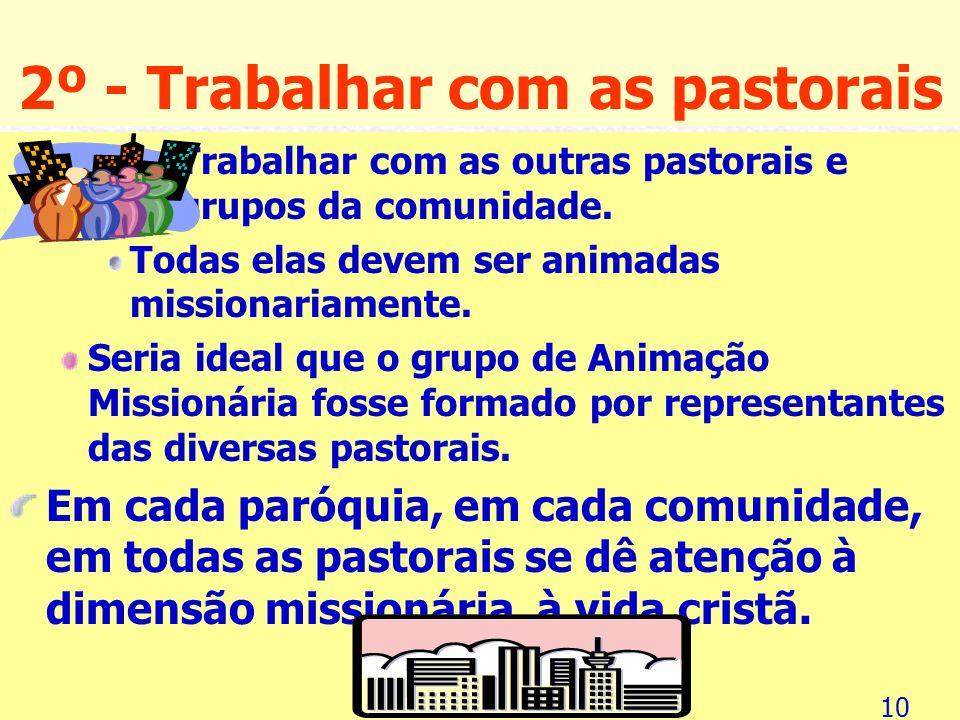 2º - Trabalhar com as pastorais