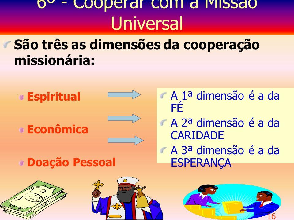 6º - Cooperar com a Missão Universal