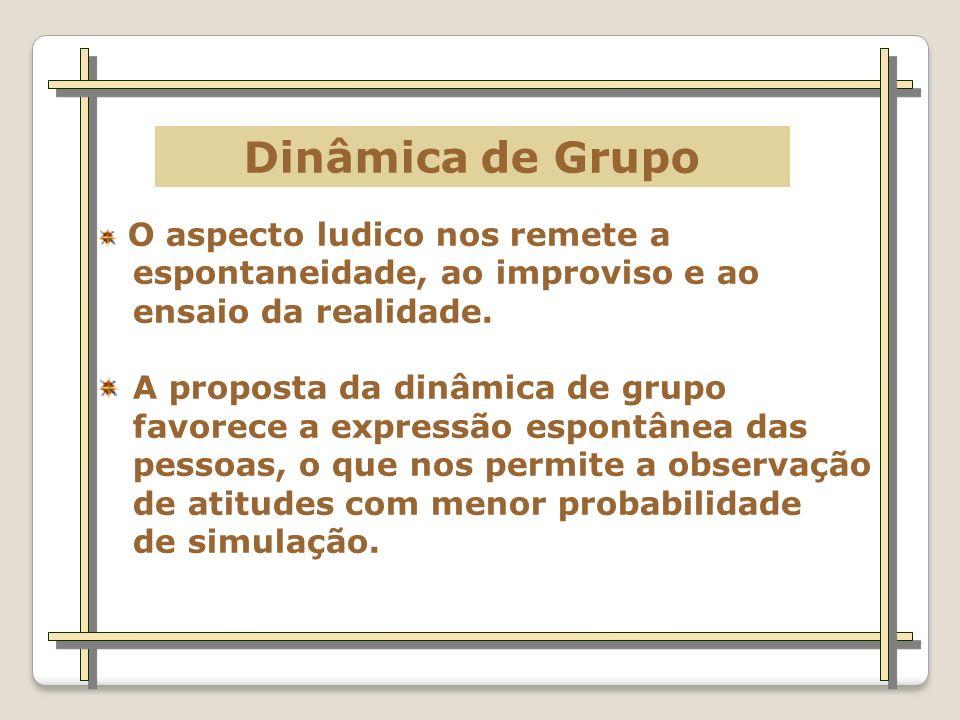 Dinâmica de Grupo espontaneidade, ao improviso e ao