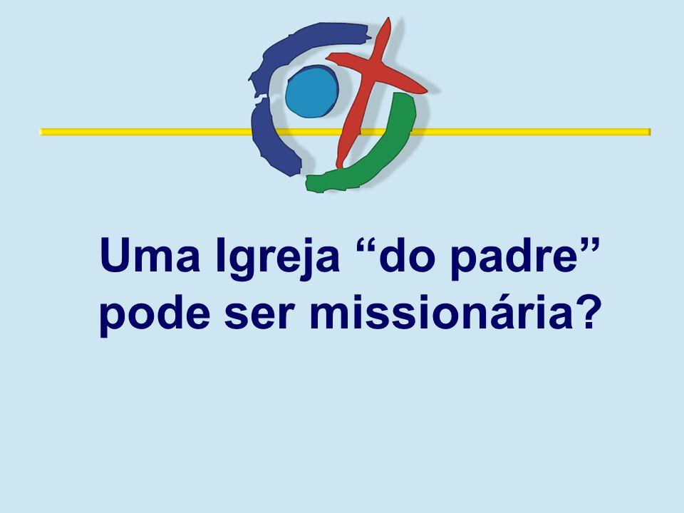Uma Igreja do padre pode ser missionária