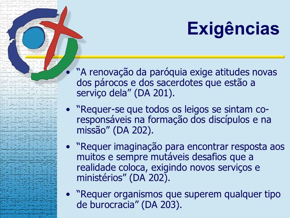 Exigências A renovação da paróquia exige atitudes novas dos párocos e dos sacerdotes que estão a serviço dela (DA 201).
