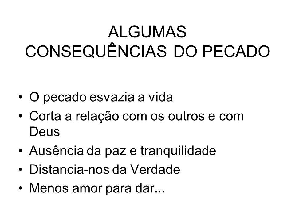 ALGUMAS CONSEQUÊNCIAS DO PECADO