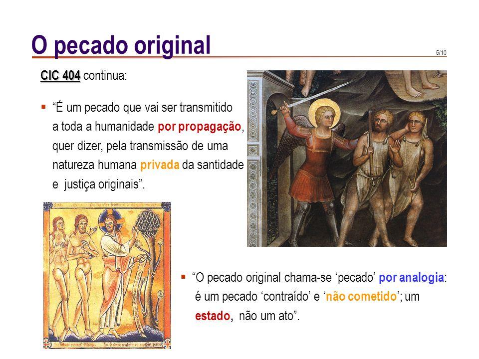 O pecado original CIC 404 continua: