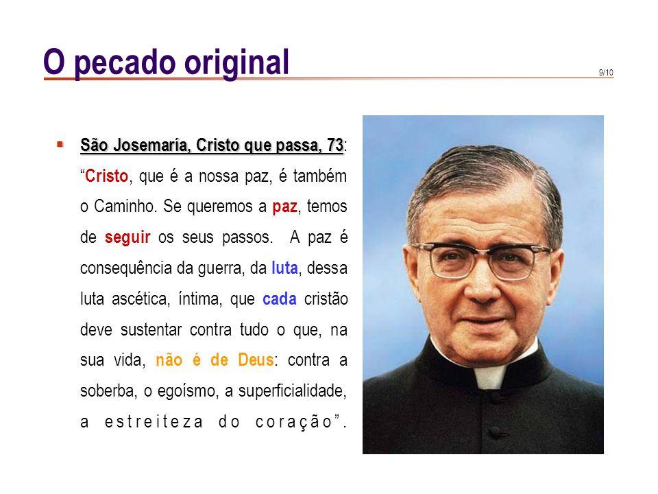O pecado original São Josemaría, Cristo que passa, 73: