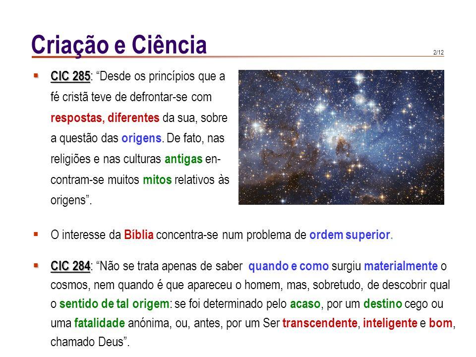 Criação e Ciência CIC 285: Desde os princípios que a