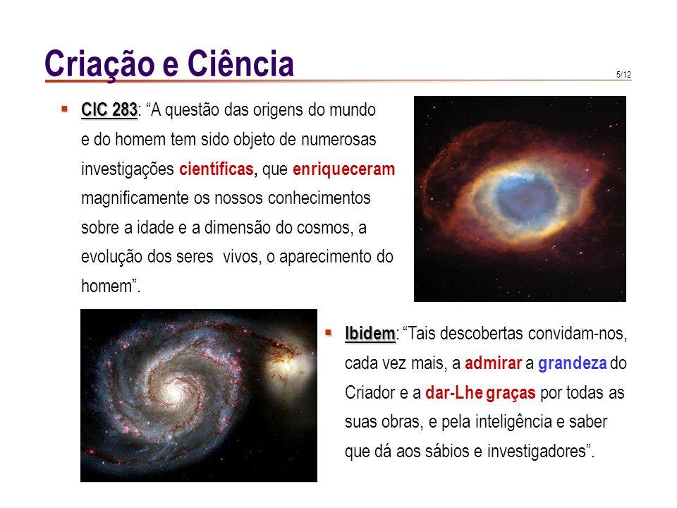 Criação e Ciência CIC 283: A questão das origens do mundo