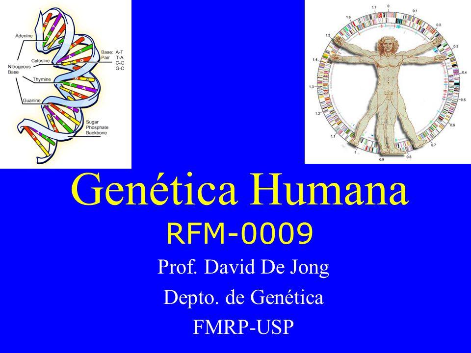 Prof. David De Jong Depto. de Genética FMRP-USP