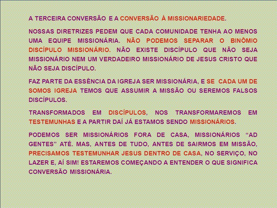 A TERCEIRA CONVERSÃO E A CONVERSÃO À MISSIONARIEDADE.