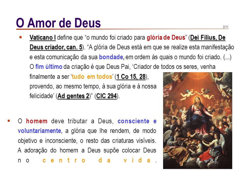 O Amor de Deus Vaticano I define que o mundo foi criado para glória de Deus (Dei Filius, De.