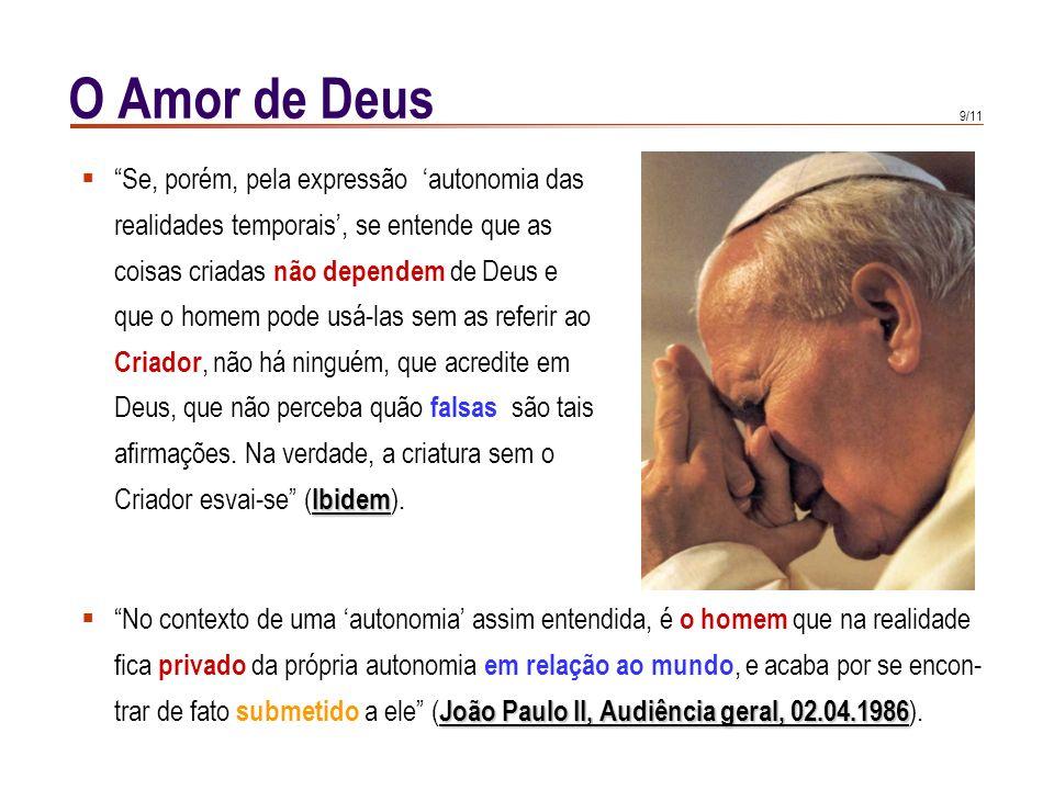 O Amor de Deus Se, porém, pela expressão 'autonomia das