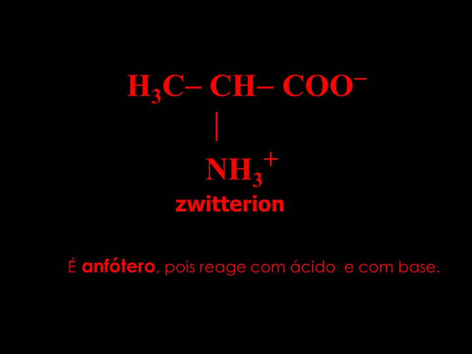 H3C CH COO  NH3+ zwitterion