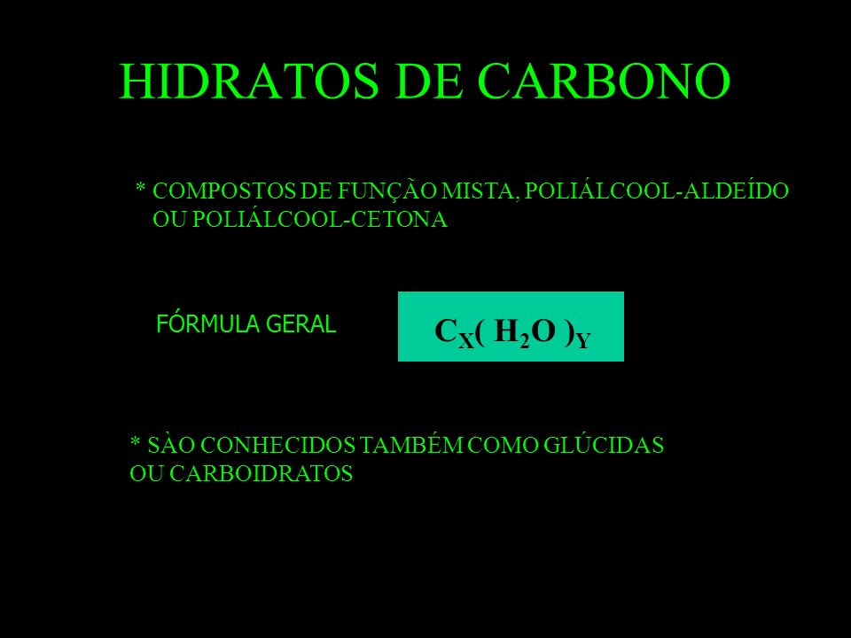HIDRATOS DE CARBONO CX( H2O )Y