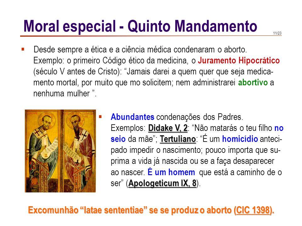 Excomunhão latae sententiae se se produz o aborto (CIC 1398).