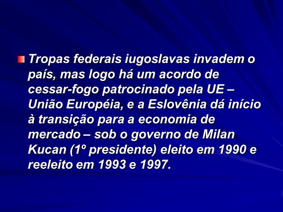 Tropas federais iugoslavas invadem o país, mas logo há um acordo de cessar-fogo patrocinado pela UE – União Européia, e a Eslovênia dá início à transição para a economia de mercado – sob o governo de Milan Kucan (1º presidente) eleito em 1990 e reeleito em 1993 e 1997.