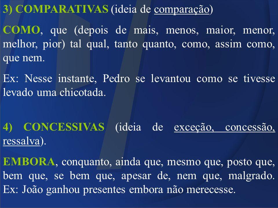 3) COMPARATIVAS (ideia de comparação)