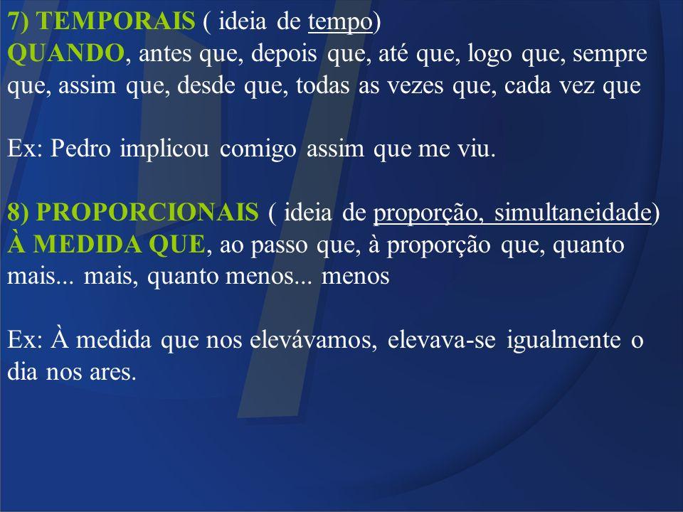 7) TEMPORAIS ( ideia de tempo)