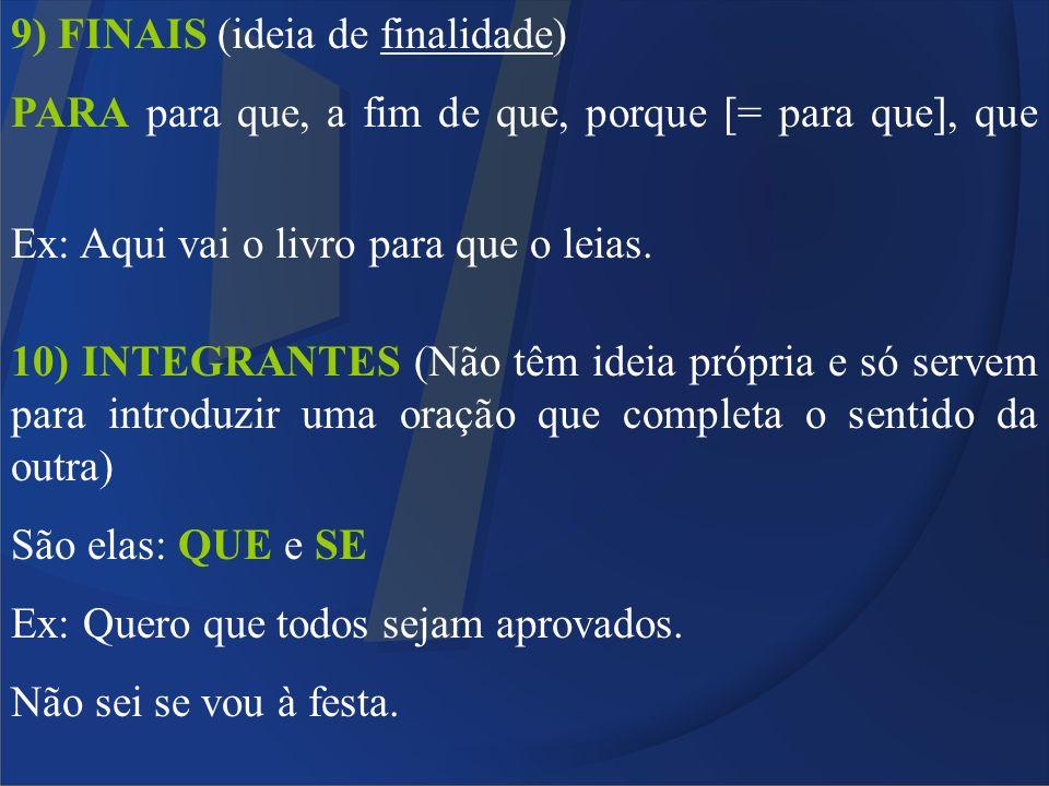 9) FINAIS (ideia de finalidade)