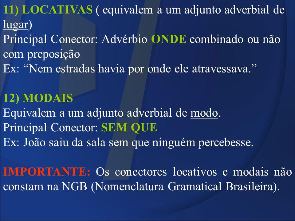 11) LOCATIVAS ( equivalem a um adjunto adverbial de lugar)
