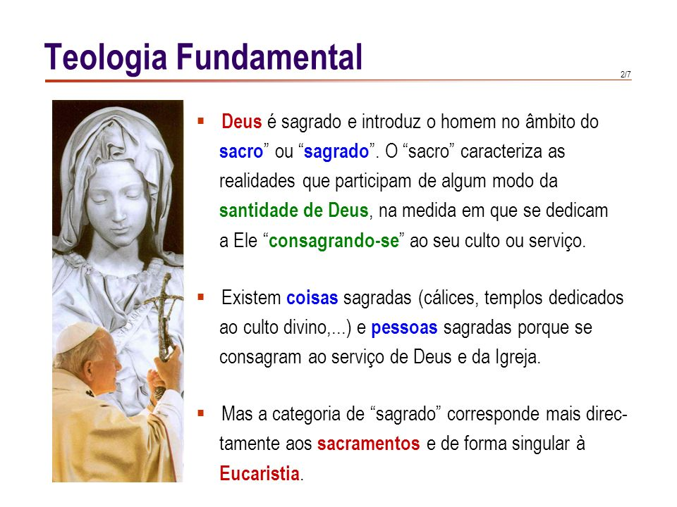 Teologia Fundamental Deus é sagrado e introduz o homem no âmbito do