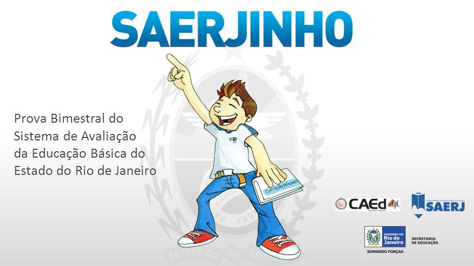 Prova Bimestral do Sistema de Avaliação da Educação Básica do Estado do Rio de Janeiro