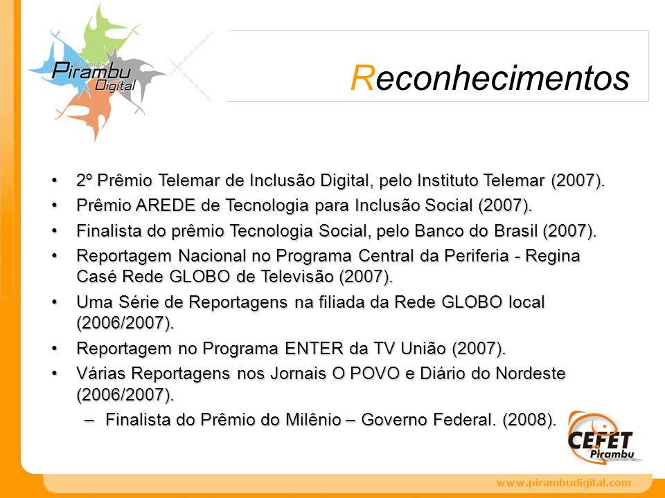 Reconhecimentos 2º Prêmio Telemar de Inclusão Digital, pelo Instituto Telemar (2007). Prêmio AREDE de Tecnologia para Inclusão Social (2007).