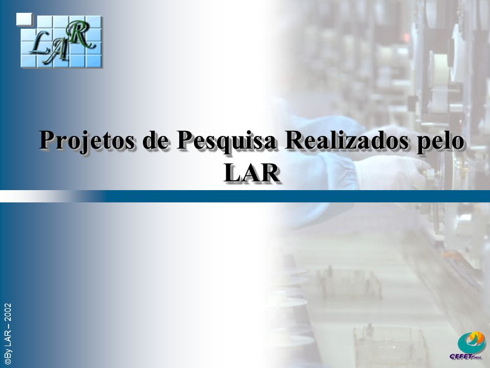 Projetos de Pesquisa Realizados pelo LAR