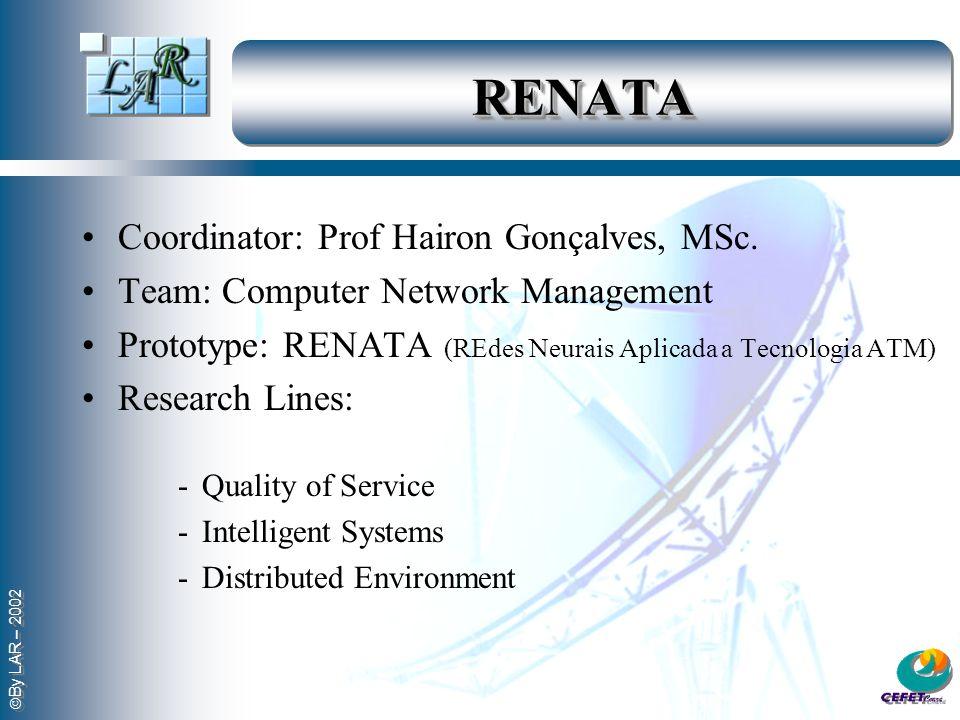 RENATA Coordinator: Prof Hairon Gonçalves, MSc.