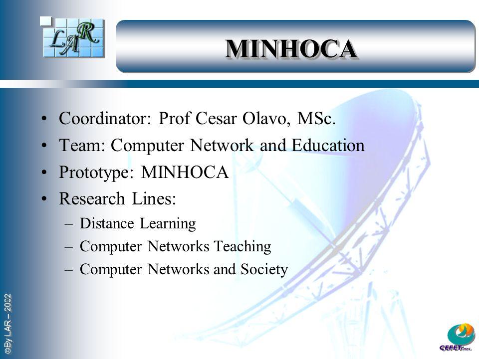 MINHOCA Coordinator: Prof Cesar Olavo, MSc.