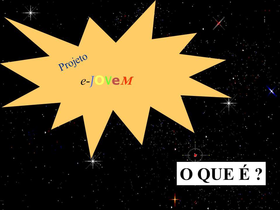 e-JOVeM Projeto O QUE É 25/03/2017