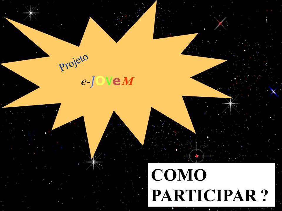 e-JOVeM Projeto COMO PARTICIPAR 25/03/2017